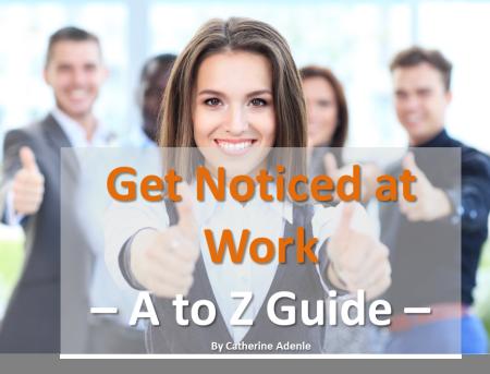 Get Noticed at Work header